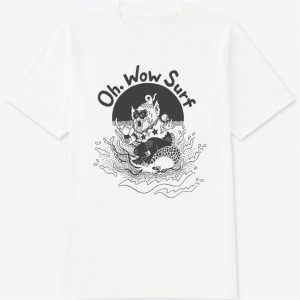 Oh wow Surf T shirts